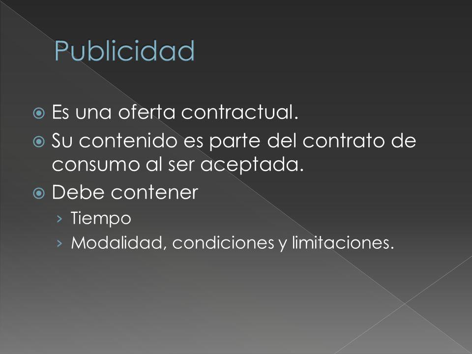 Es una oferta contractual. Su contenido es parte del contrato de consumo al ser aceptada.