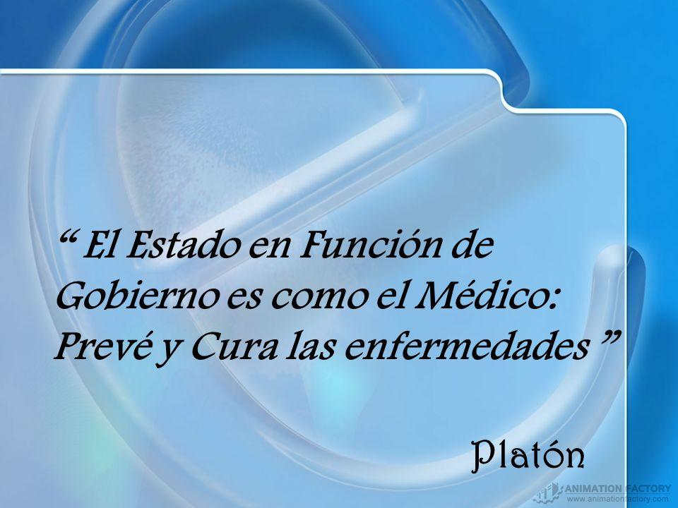 El Estado en Función de Gobierno es como el Médico: Prevé y Cura las enfermedades Platón