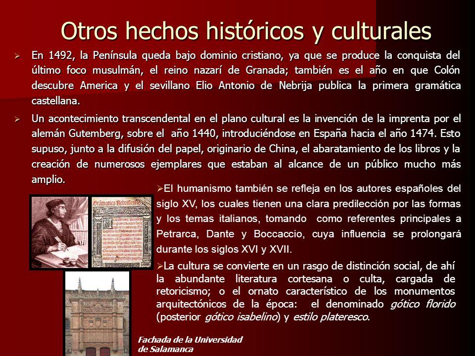 Otros hechos históricos y culturales En 1492, la Península queda bajo dominio cristiano, ya que se produce la conquista del último foco musulmán, el r