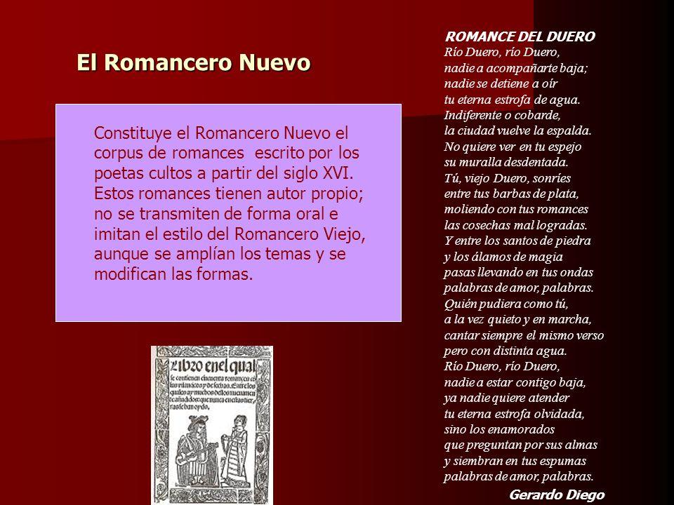 El Romancero Nuevo Constituye el Romancero Nuevo el corpus de romances escrito por los poetas cultos a partir del siglo XVI. Estos romances tienen aut