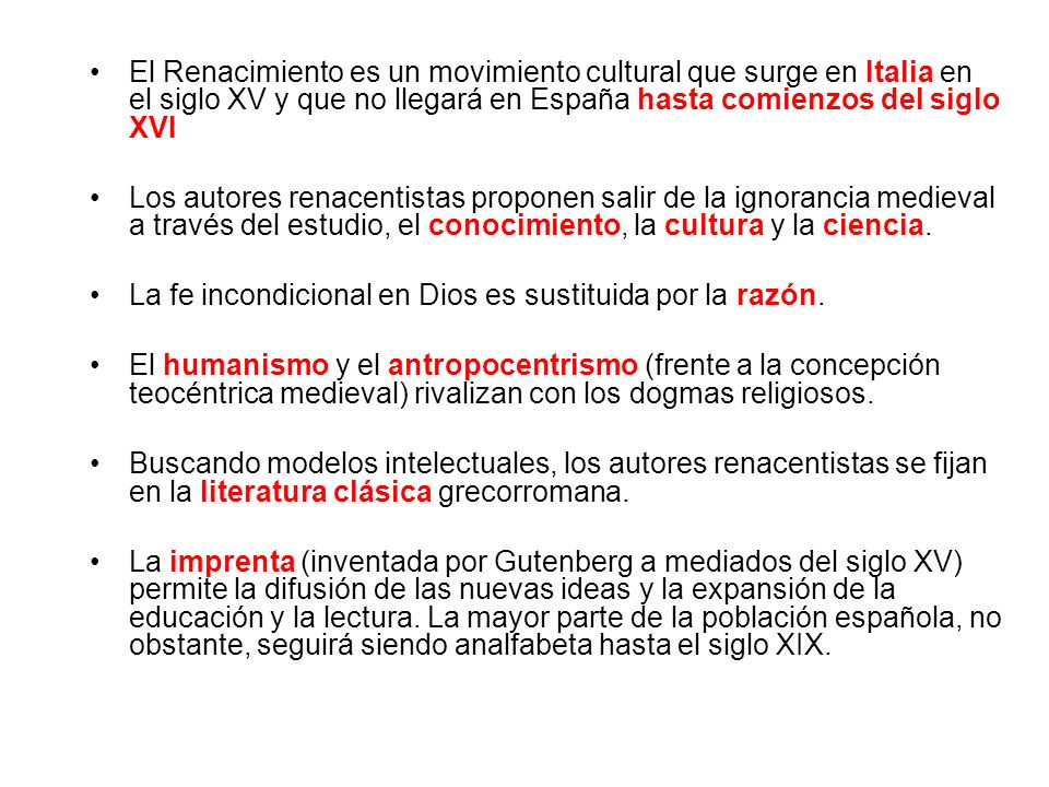El Renacimiento es un movimiento cultural que surge en Italia en el siglo XV y que no llegará en España hasta comienzos del siglo XVI Los autores rena