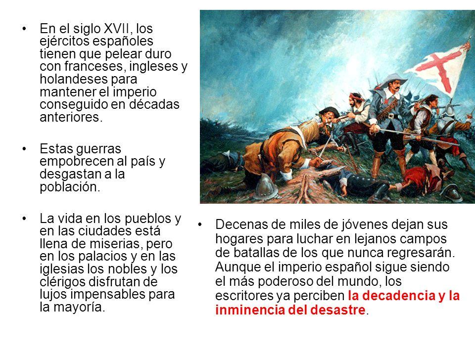 En el siglo XVII, los ejércitos españoles tienen que pelear duro con franceses, ingleses y holandeses para mantener el imperio conseguido en décadas a