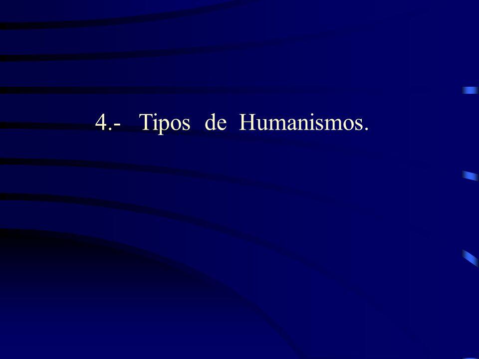 4.- Tipos de Humanismos.