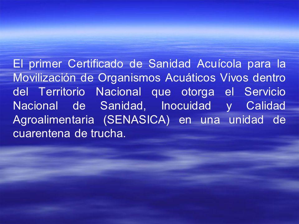 El primer Certificado de Sanidad Acuícola para la Movilización de Organismos Acuáticos Vivos dentro del Territorio Nacional que otorga el Servicio Nac