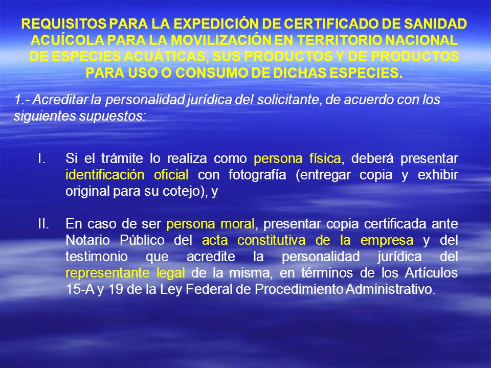 REQUISITOS PARA LA EXPEDICIÓN DE CERTIFICADO DE SANIDAD ACUÍCOLA PARA LA MOVILIZACIÓN EN TERRITORIO NACIONAL DE ESPECIES ACUÁTICAS, SUS PRODUCTOS Y DE