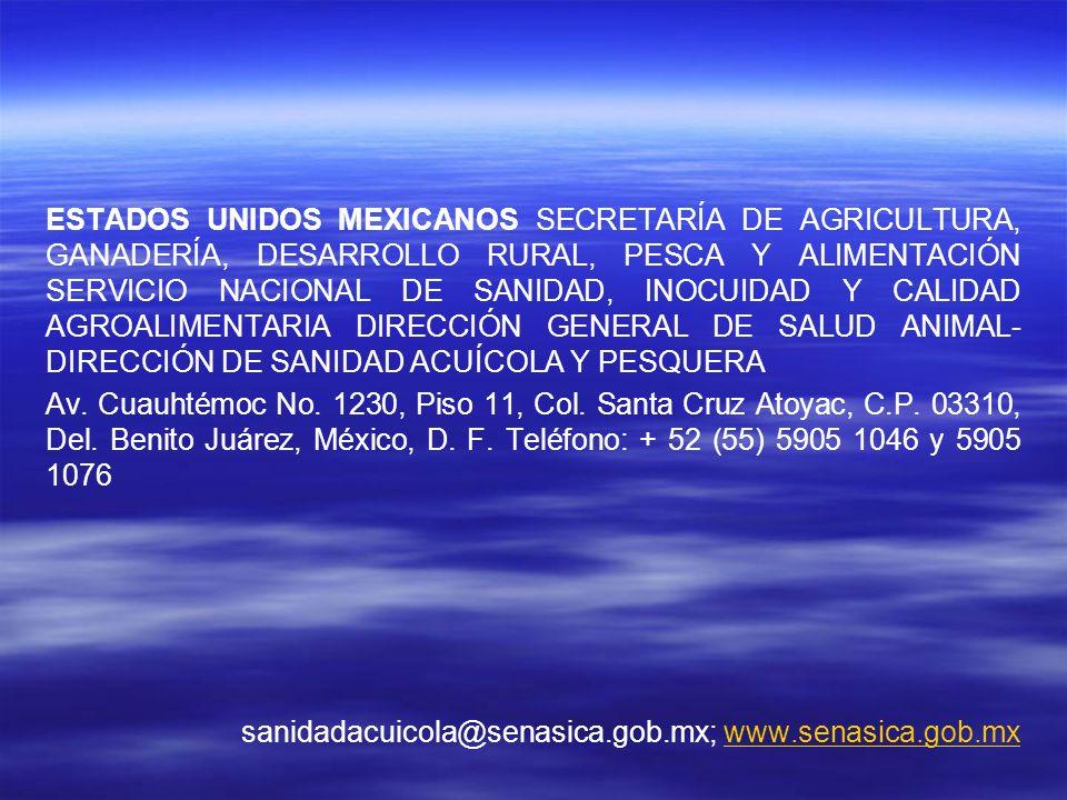 ESTADOS UNIDOS MEXICANOS SECRETARÍA DE AGRICULTURA, GANADERÍA, DESARROLLO RURAL, PESCA Y ALIMENTACIÓN SERVICIO NACIONAL DE SANIDAD, INOCUIDAD Y CALIDA