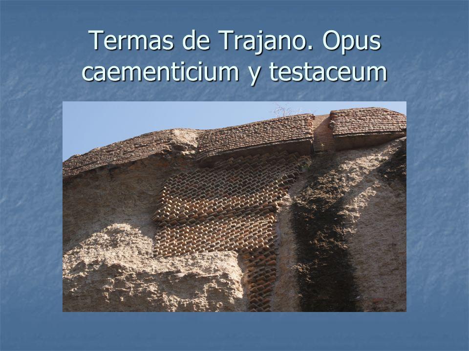 Termas de Trajano. Opus caementicium y testaceum
