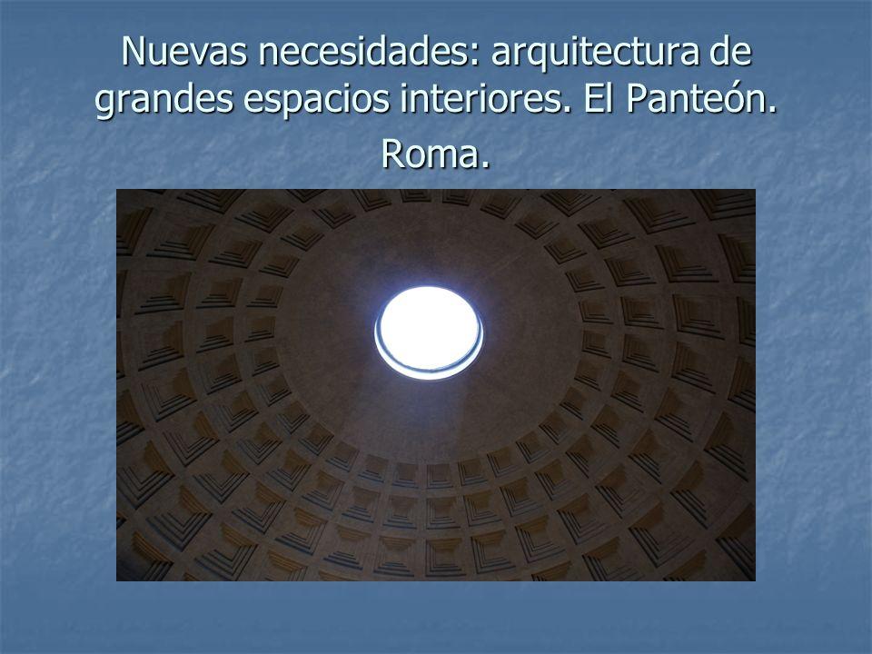 Nuevas necesidades: arquitectura de grandes espacios interiores. El Panteón. Roma.