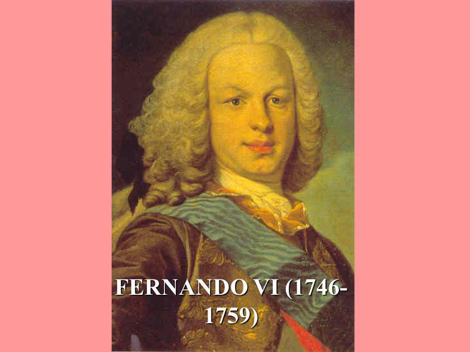FERNANDO VI (1746- 1759)