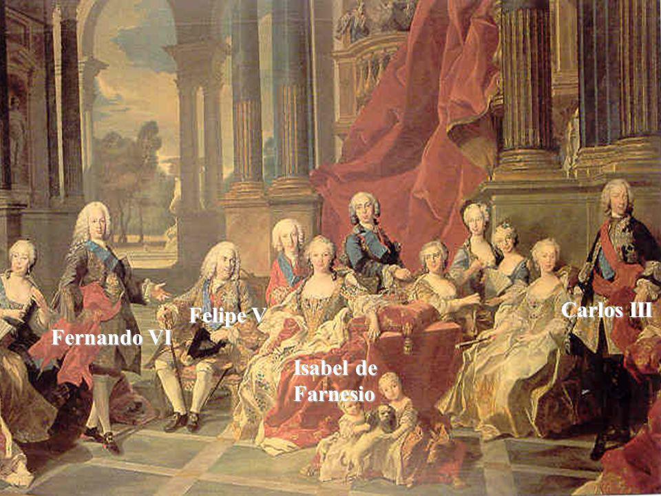 Fernando VI Felipe V Isabel de Farnesio Carlos III