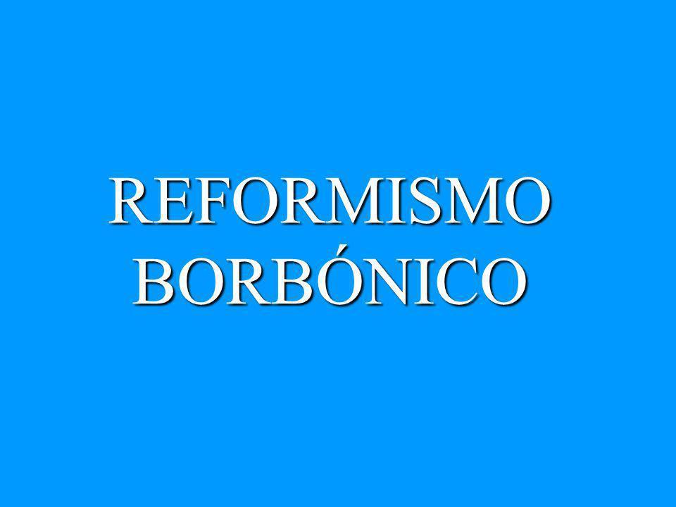 REFORMISMO BORBÓNICO