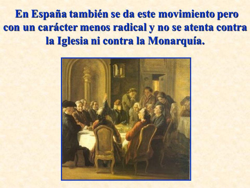 En España también se da este movimiento pero con un carácter menos radical y no se atenta contra la Iglesia ni contra la Monarquía. En España también