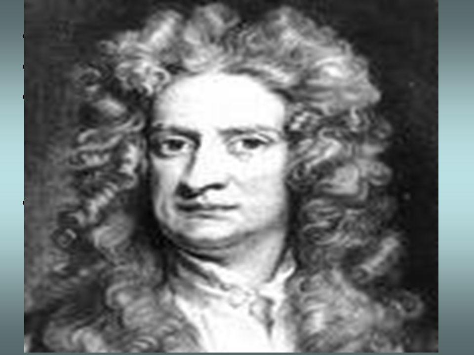 NEWTON, Isaac (1642-1727) Planteò el mètodo inductivo y matemàtico. Observa minuciosamente los hechos y extrae leyes que modifica cuando los datos obt