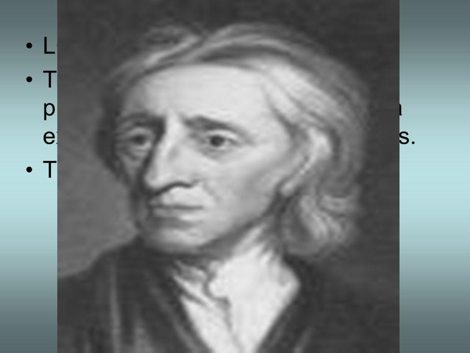 LOCKE, John(1630-1704) Todo conocimiento es adquirido y proviene de las sensaciones, de la experiencia no de las ideas innatas. Teorìa de la tabla ras