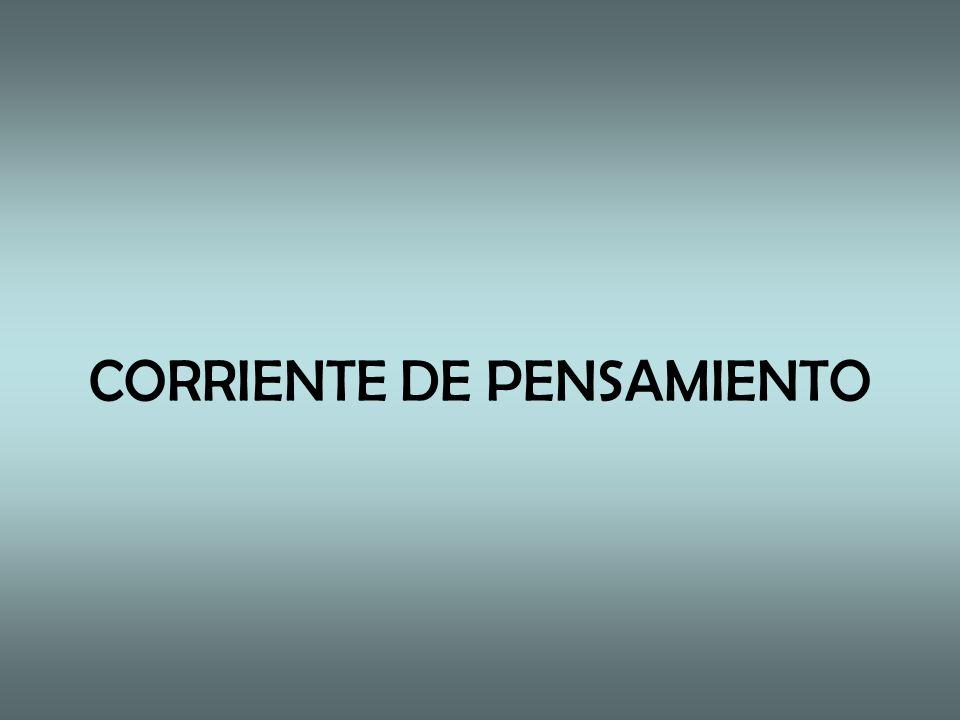 CORRIENTE DE PENSAMIENTO