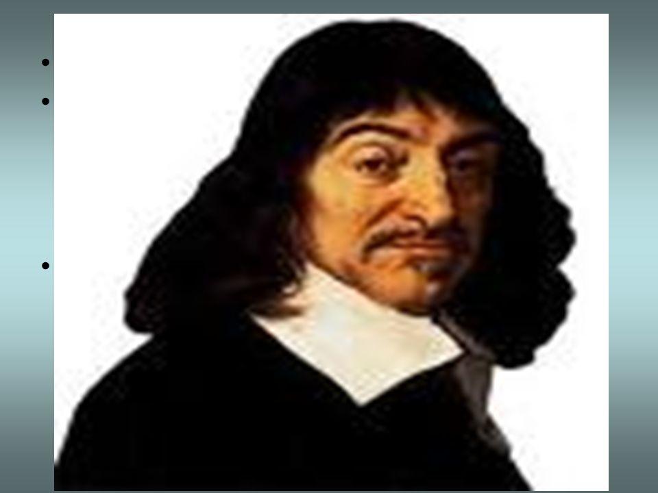 DESCARTES, Renè (1596-1650) Radicaliza su pensamiento, no acepta conocimientos màs o menos ciertos sino que quiere alcanzar un saber absolutamente cie