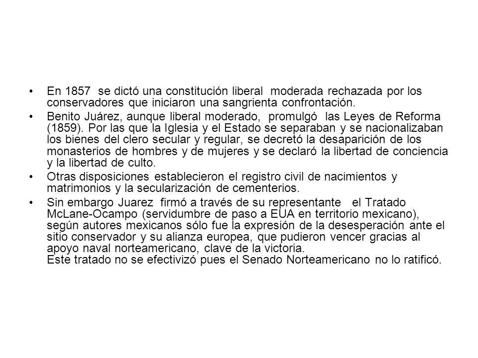 En 1857 se dictó una constitución liberal moderada rechazada por los conservadores que iniciaron una sangrienta confrontación. Benito Juárez, aunque l