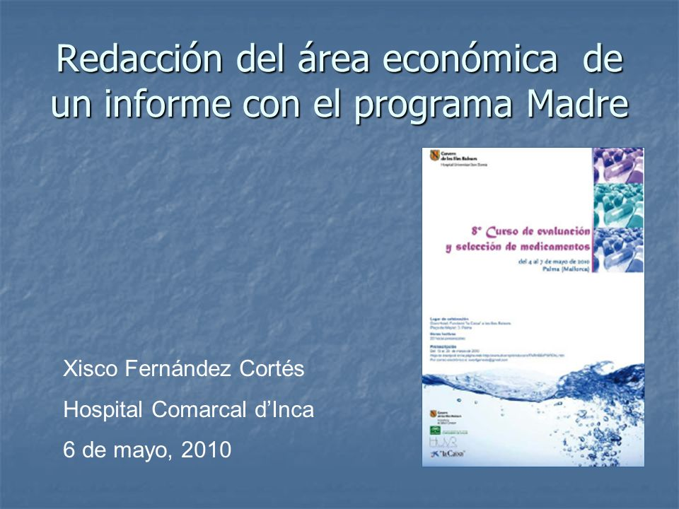 Redacción del área económica de un informe con el programa Madre Xisco Fernández Cortés Hospital Comarcal dInca 6 de mayo, 2010