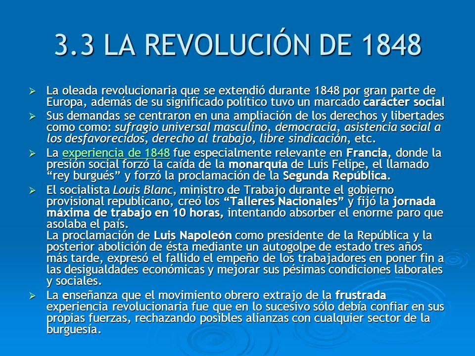 3.3 LA REVOLUCIÓN DE 1848 La oleada revolucionaria que se extendió durante 1848 por gran parte de Europa, además de su significado político tuvo un ma