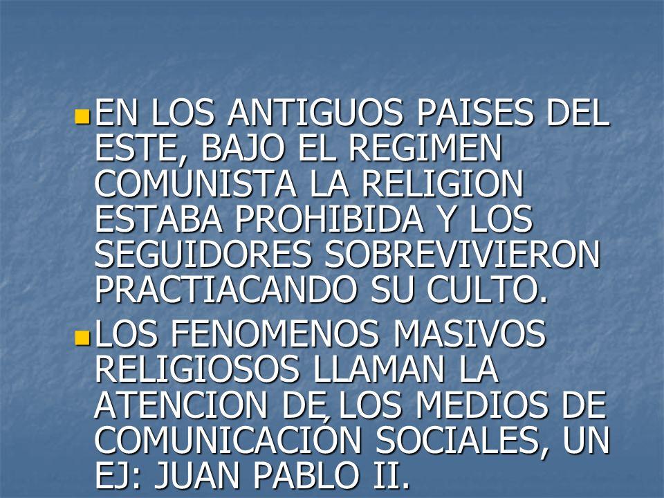 EN LOS ANTIGUOS PAISES DEL ESTE, BAJO EL REGIMEN COMUNISTA LA RELIGION ESTABA PROHIBIDA Y LOS SEGUIDORES SOBREVIVIERON PRACTIACANDO SU CULTO. EN LOS A