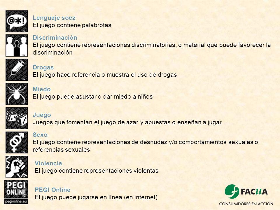 Lenguaje soez El juego contiene palabrotas Discriminación El juego contiene representaciones discriminatorias, o material que puede favorecer la discr