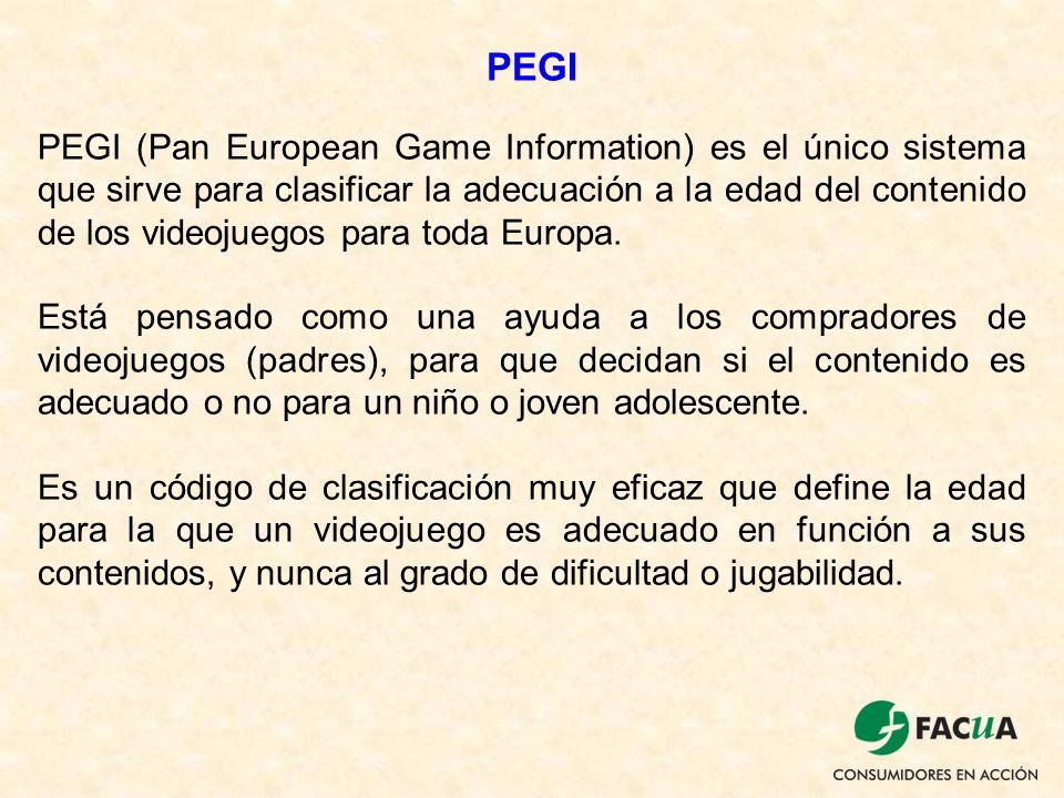 PEGI PEGI (Pan European Game Information) es el único sistema que sirve para clasificar la adecuación a la edad del contenido de los videojuegos para