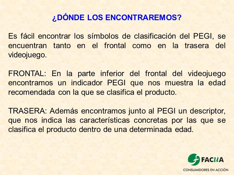 ¿DÓNDE LOS ENCONTRAREMOS? Es fácil encontrar los símbolos de clasificación del PEGI, se encuentran tanto en el frontal como en la trasera del videojue
