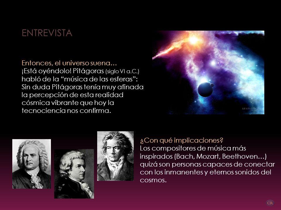 ¿El universo es sonido? ¡Sí! Y la vida, vibración. Toda vibración es sónica. ¡El universo suena! ¿A qué suena? Oígalo en esta grabación… Oigo una melo