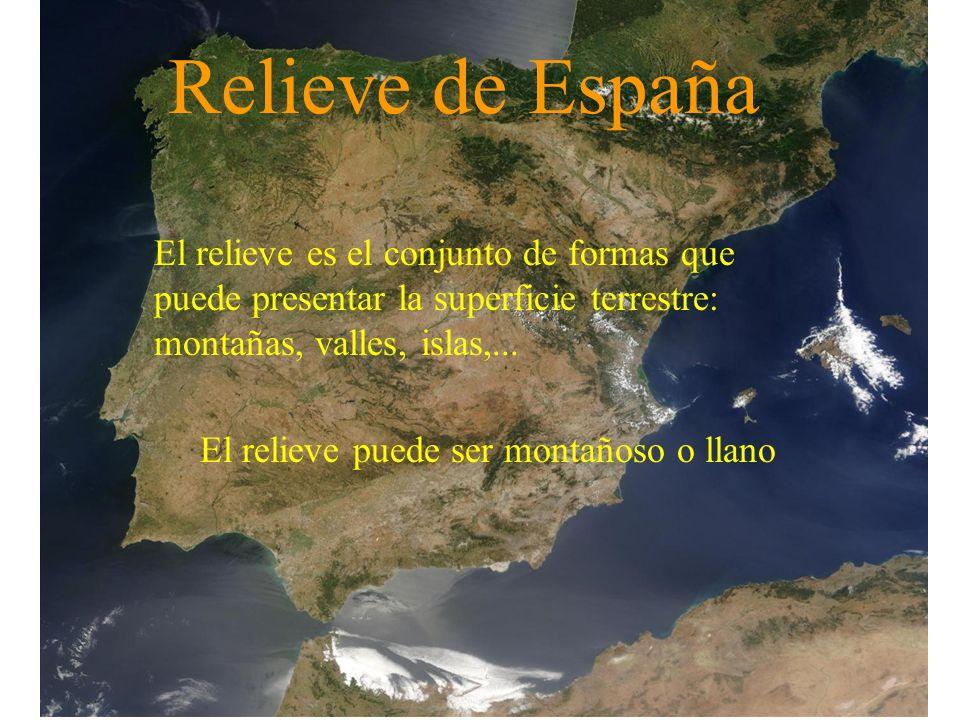 Relieve de España El relieve es el conjunto de formas que puede presentar la superficie terrestre: montañas, valles, islas,... El relieve puede ser mo