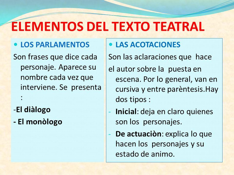 EL TEXTO TEATRAL El gènero dramàtico o teatral se caracteriza por presentar la obra literaria escrita en forma de diàlogo para ser representada por ac