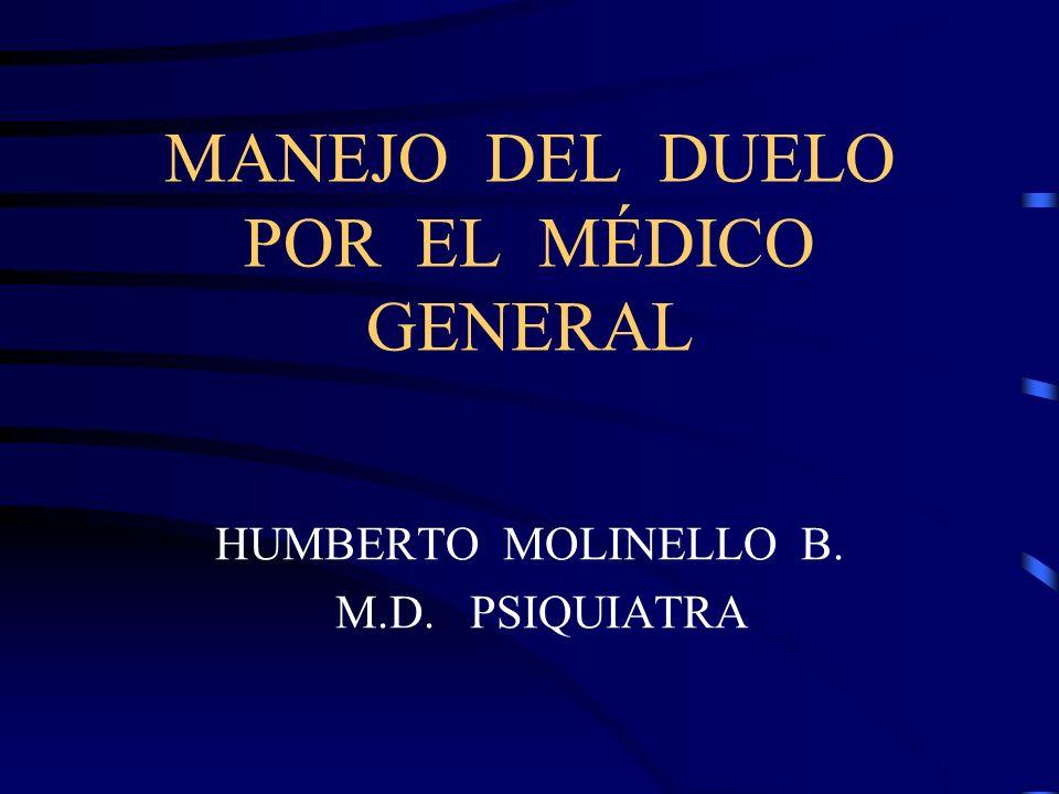 MANEJO DEL DUELO POR EL MÉDICO GENERAL HUMBERTO MOLINELLO B. M.D. PSIQUIATRA