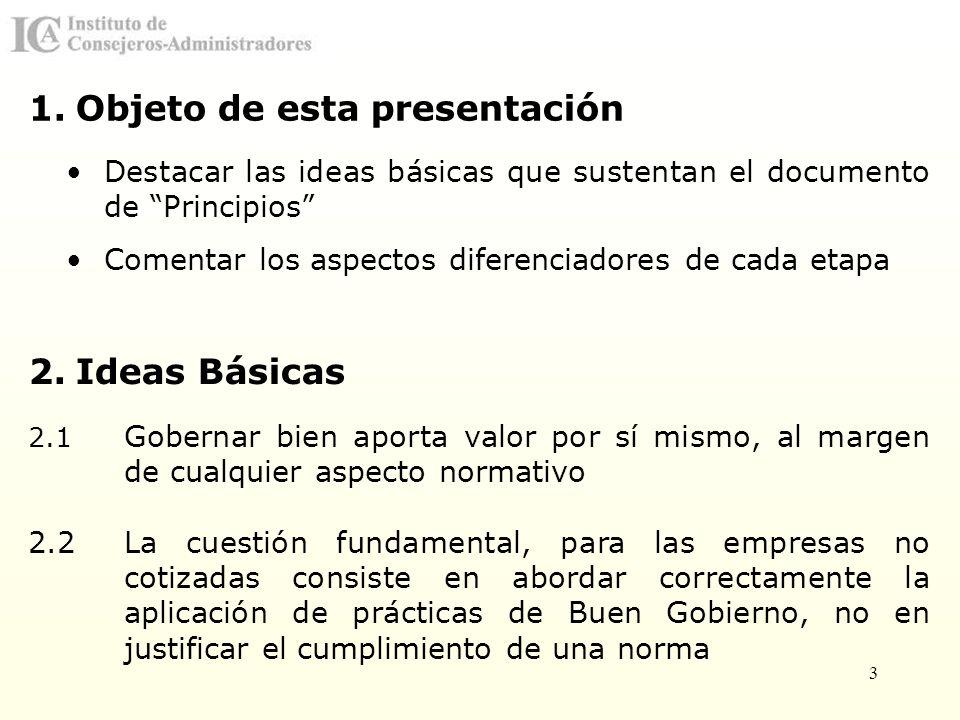 3 1.Objeto de esta presentación Destacar las ideas básicas que sustentan el documento de Principios Comentar los aspectos diferenciadores de cada etap