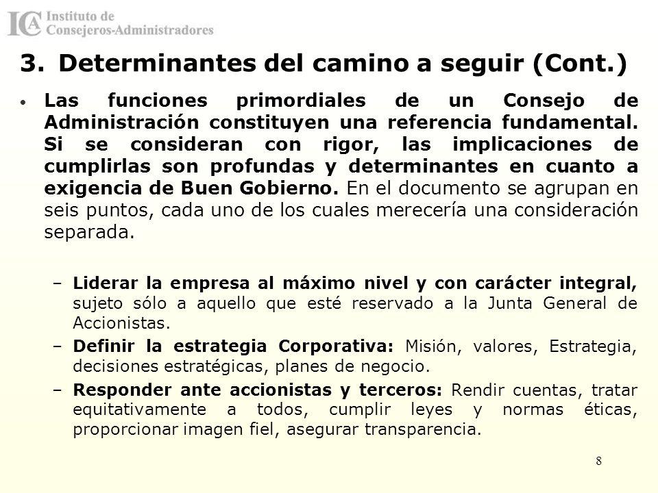 8 Las funciones primordiales de un Consejo de Administración constituyen una referencia fundamental. Si se consideran con rigor, las implicaciones de