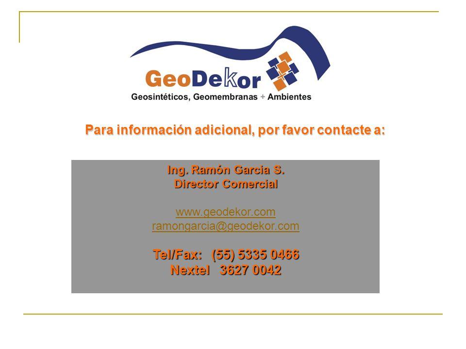 Ing. Ramón Garcia S. Director Comercial www.geodekor.com ramongarcia@geodekor.com Tel/Fax: (55) 5335 0466 Nextel 3627 0042 Para información adicional,