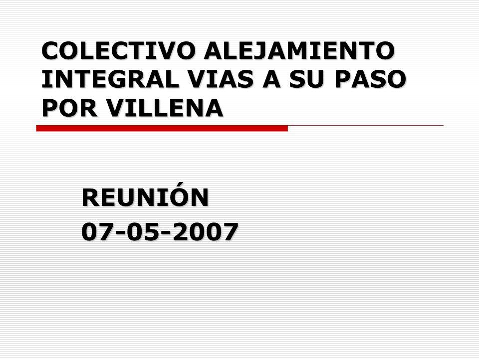 COLECTIVO ALEJAMIENTO INTEGRAL VIAS A SU PASO POR VILLENA REUNIÓN07-05-2007