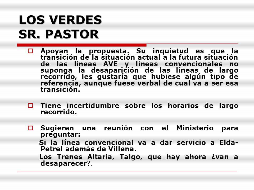 LOS VERDES SR. PASTOR Apoyan la propuesta.