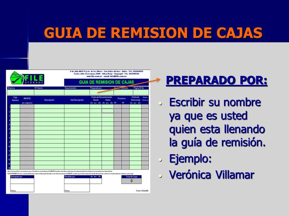 GUIA DE REMISION DE CAJAS ENTREGADO POR: Nombre de la persona que va hacer la entrega de las cajas e guías y su firma.
