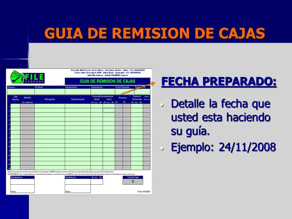 GUIA DE REMISION DE CAJAS RECIBIDO POR: Nombre y firma de la persona que va hacer el retiro de la (s) caja (s) e guía (s).