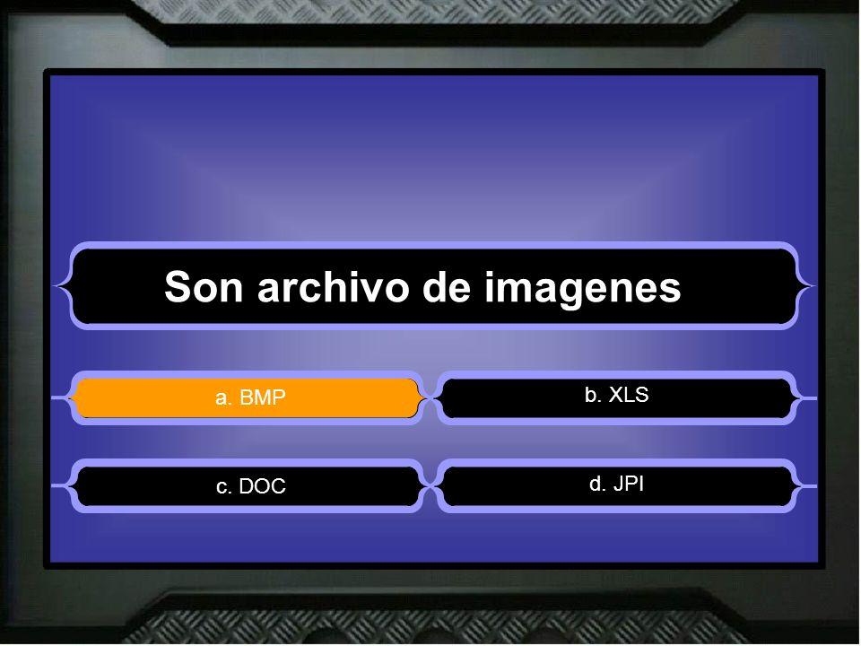 Son archivo de imagenes a. BMP b. XLS d. JPI c. DOC