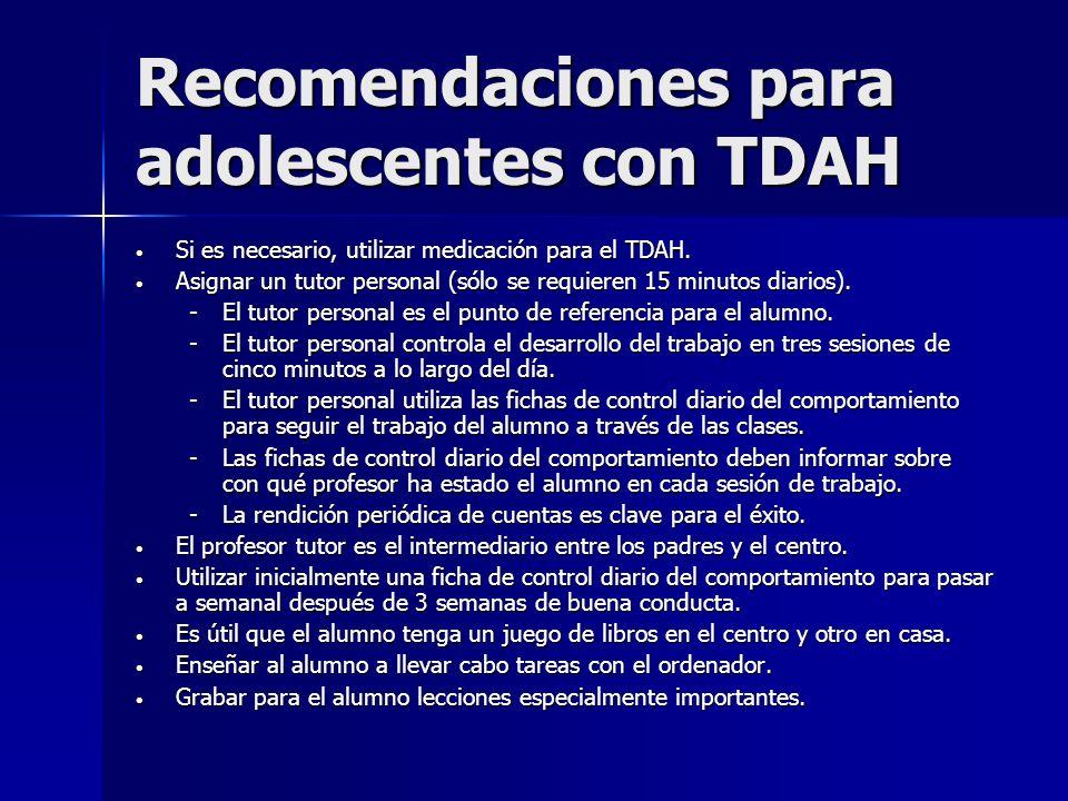 Recomendaciones para adolescentes con TDAH Si es necesario, utilizar medicación para el TDAH. Si es necesario, utilizar medicación para el TDAH. Asign