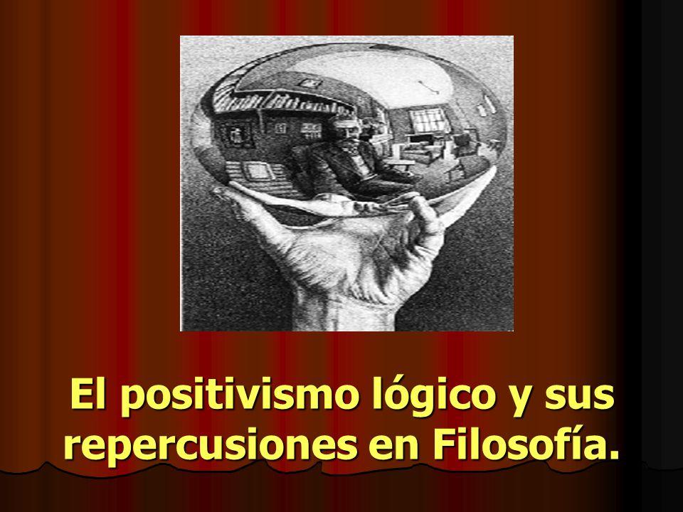 El positivismo lógico y sus repercusiones en Filosofía.