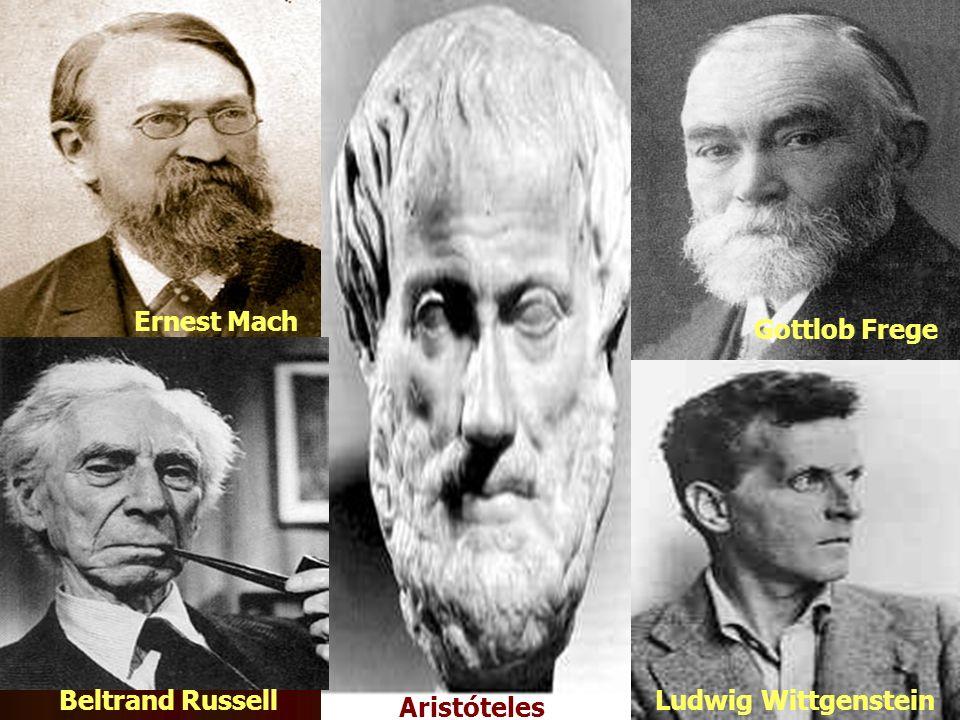 Ernest Mach Beltrand Russell Aristóteles Gottlob Frege Ludwig Wittgenstein