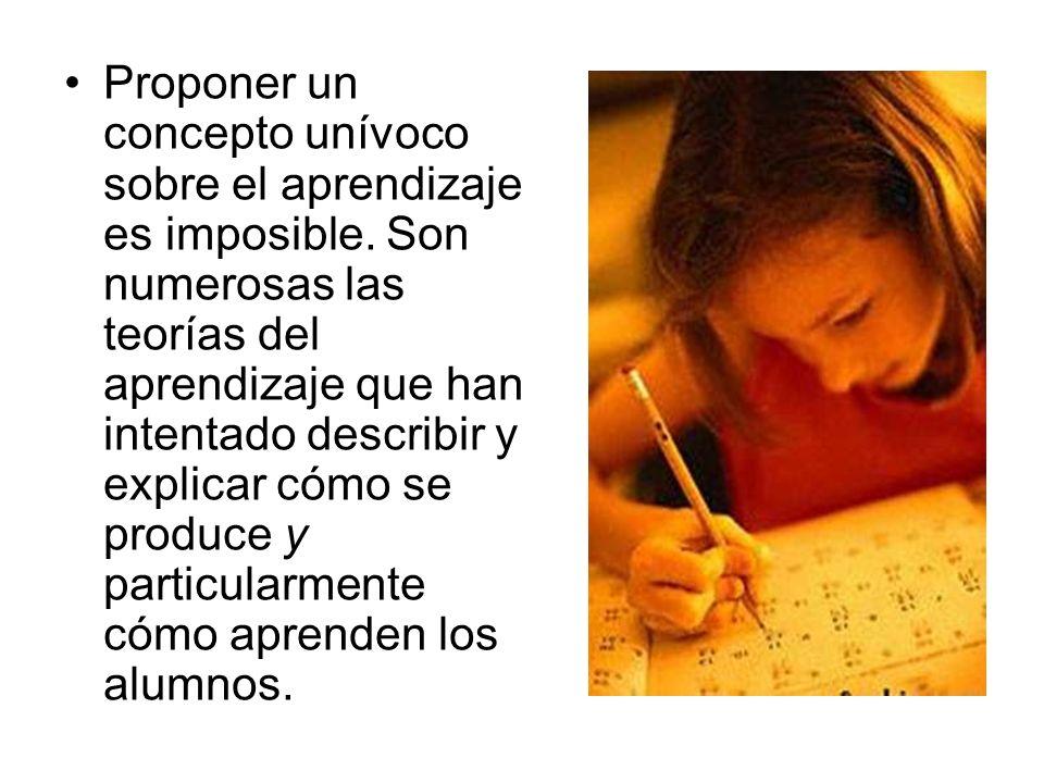 Proponer un concepto unívoco sobre el aprendizaje es imposible. Son numerosas las teorías del aprendizaje que han intentado describir y explicar cómo