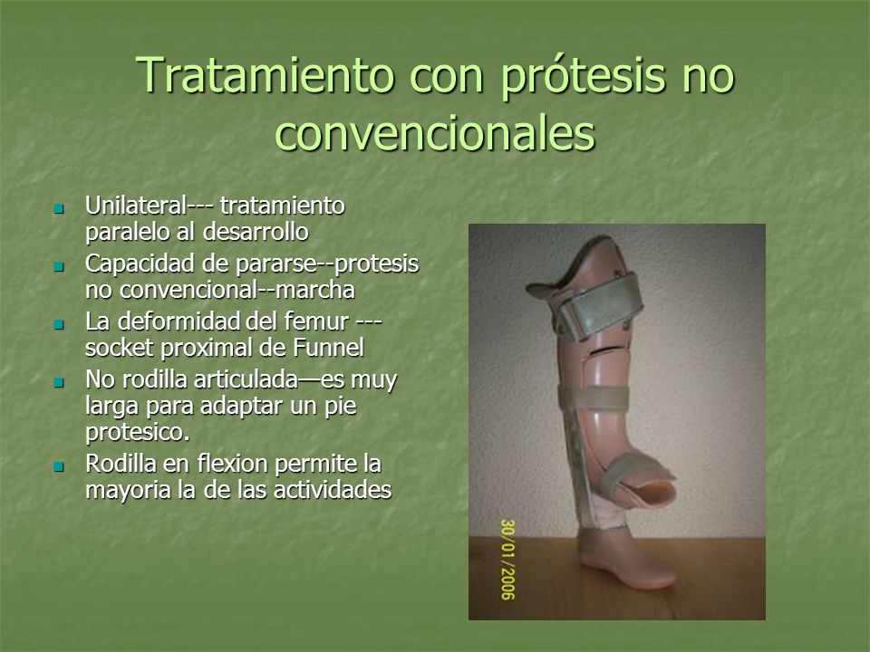 Tratamiento con protesis no convencionales Con el crecimiento las protesis no convencionales pierden su funcionalidad Con el crecimiento las protesis no convencionales pierden su funcionalidad Aumenta la deformida de la cadera Aumenta la deformida de la cadera La inestabilidad de la cadera y la flexion de la rodiilla empeoral el brazo de palanca La inestabilidad de la cadera y la flexion de la rodiilla empeoral el brazo de palanca