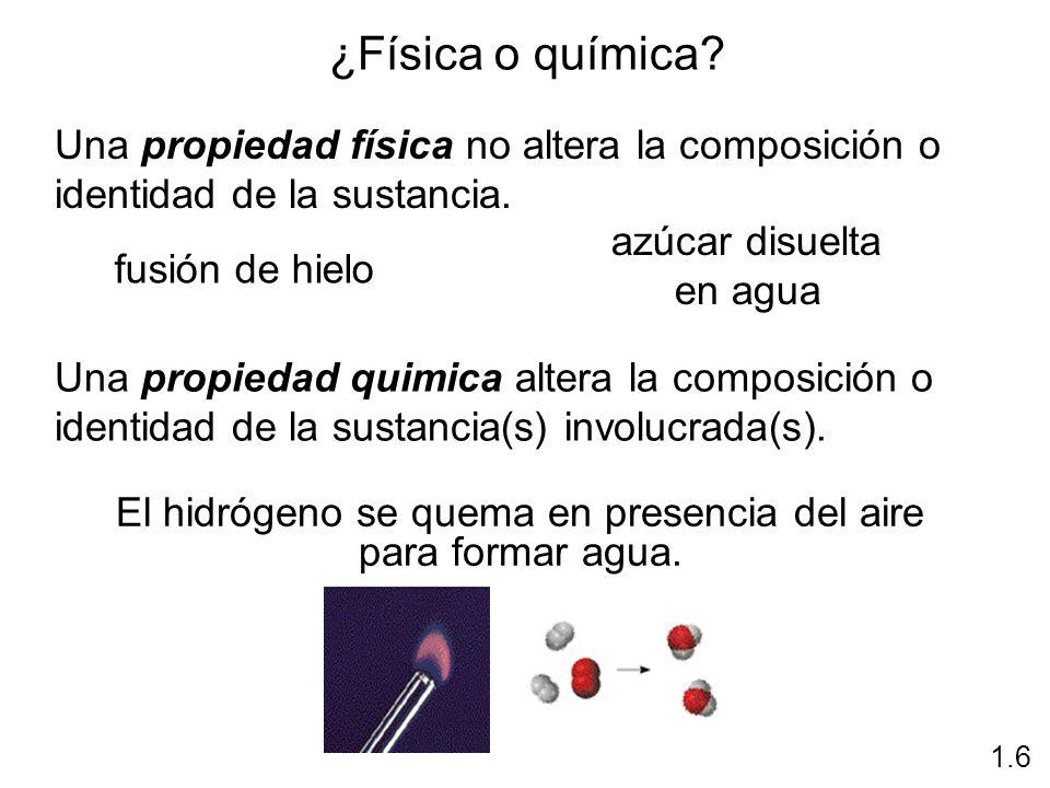 ¿Física o química? Una propiedad física no altera la composición o identidad de la sustancia. Una propiedad quimica altera la composición o identidad