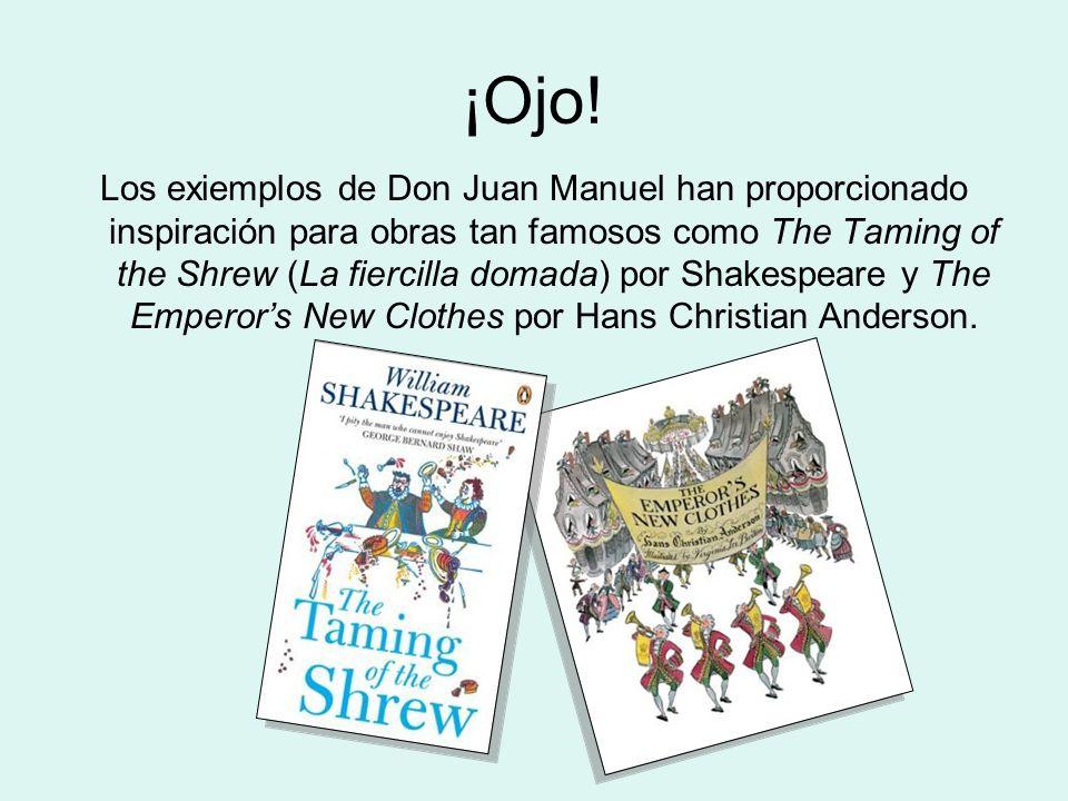 ¡Ojo! Los exiemplos de Don Juan Manuel han proporcionado inspiración para obras tan famosos como The Taming of the Shrew (La fiercilla domada) por Sha