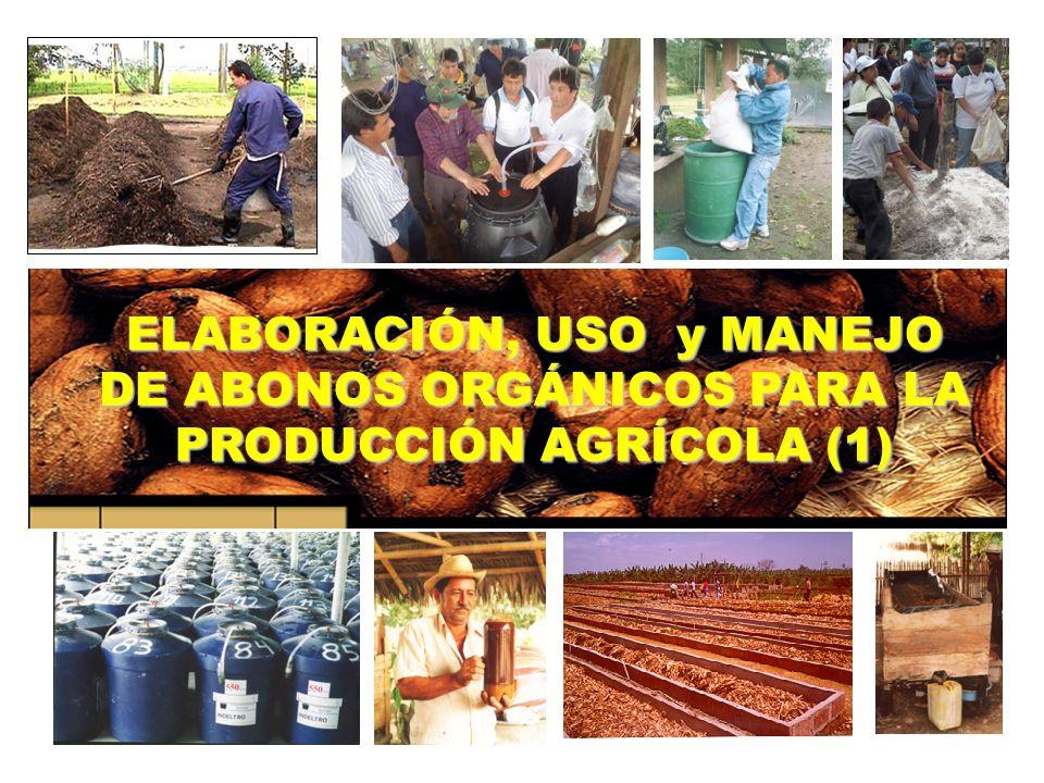 ELABORACIÓN, USO y MANEJO DE ABONOS ORGÁNICOS PARA LA PRODUCCIÓN AGRÍCOLA (1)