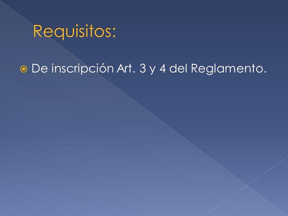 De inscripción Art. 3 y 4 del Reglamento.