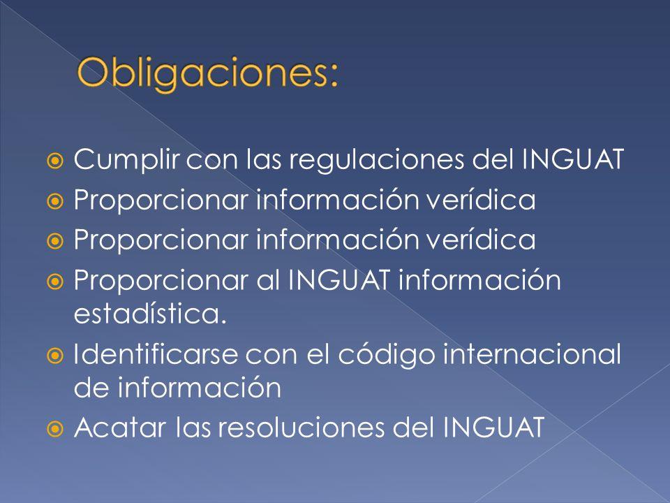 Cumplir con las regulaciones del INGUAT Proporcionar información verídica Proporcionar al INGUAT información estadística. Identificarse con el código