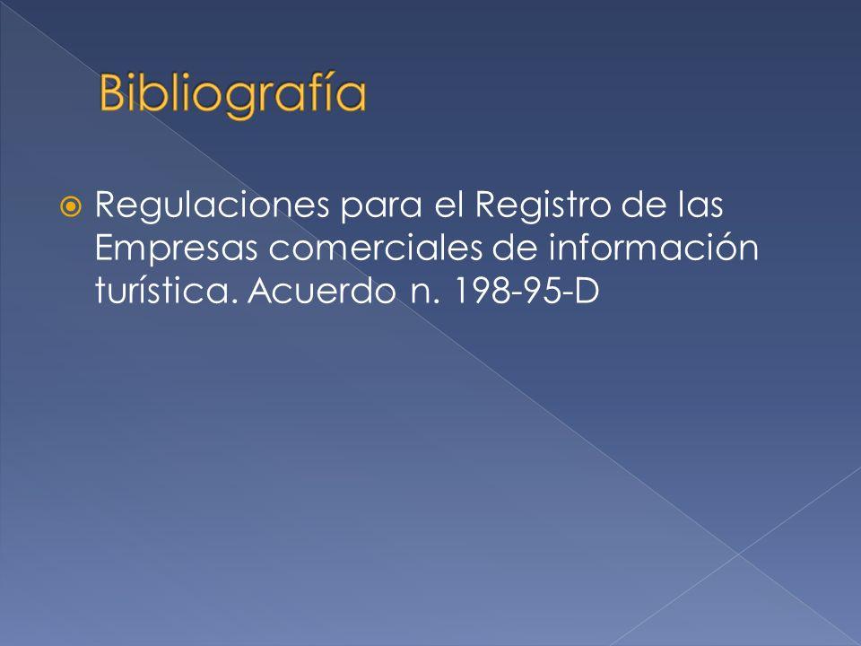Regulaciones para el Registro de las Empresas comerciales de información turística. Acuerdo n. 198-95-D